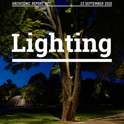 Architonic Report #77 Lighting